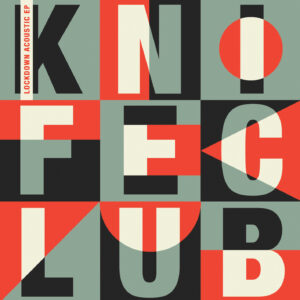 "The cover of Knife Club's 7"" vinyl 'Lockdown Acoustic EP' released on TNSrecords 6th November 2020"
